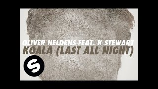 Oliver Heldens - Last All Night (Koala) feat. KStewart [Extended Mix]