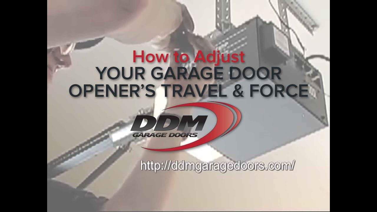 How To Adjust Your Garage Door Openers Travel And Force Youtube