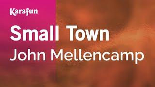 Karaoke Small Town - John Mellencamp *
