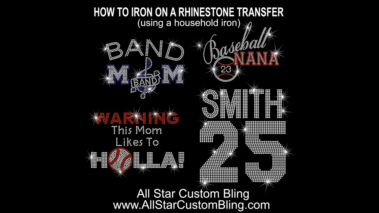 e53a4fc9 How To Iron On A Rhinestone Transfer With Household Iron. All Star Custom  Bling