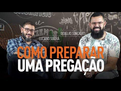 COMO PREPARAR UMA PREGAÇÃO - Luciano Subirá