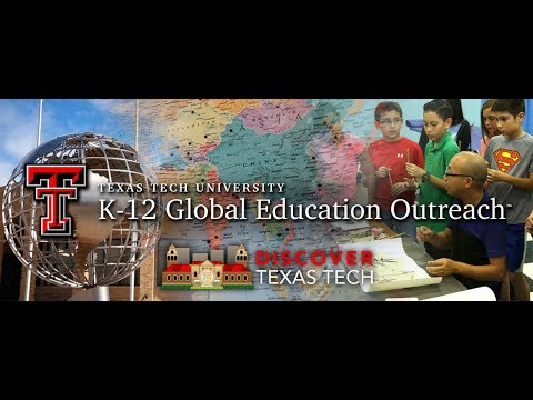 Discover Texas Tech: K-12 Global Education Outreach Unit