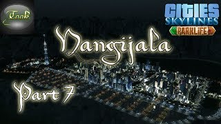 Cities Skylines, Parklife in Nangijala 07 - Getting there