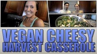 Vegan Cheesy Harvest Casserole