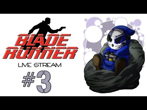 Blade Runner | Live Stream Ep.3 | Familiar Faces [Wretch Plays]