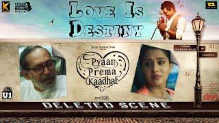 Love is Destiny | Pyaar Prema Kaadhal (Deleted Scene) | Harish Kalyan, Raiza Wilson | Yuvan | Elan