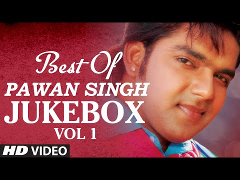 Best Of Pawan Singh Vol. 1 [ Bhojpuri Video Jukebox ]