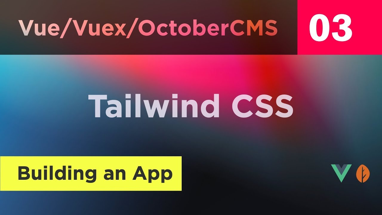 Creating Vue, Vuex and October CMS App - 03 - Tailwind CSS