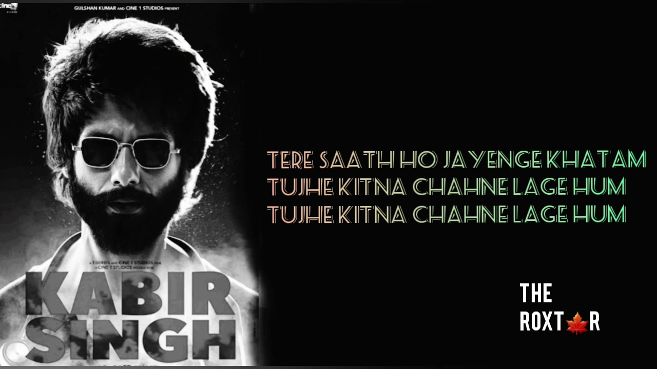 Tujhe Kitna Chahne Lage Lyrics Kabir Singh Arijit Singh Mithoon