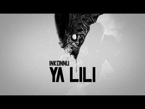 Youtube: Inkonnu – YA LILI (Official Audio)