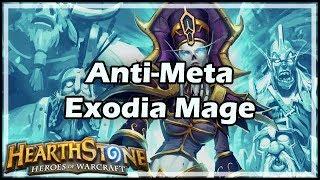 [Hearthstone] Anti-Meta Exodia Mage