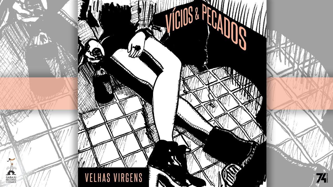 Velhas Virgens - Vícios & Pecados [Clipe Oficial]
