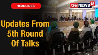 Latest Updates From 5th Round Of Talks Between Farmers & Centre   CNN News18