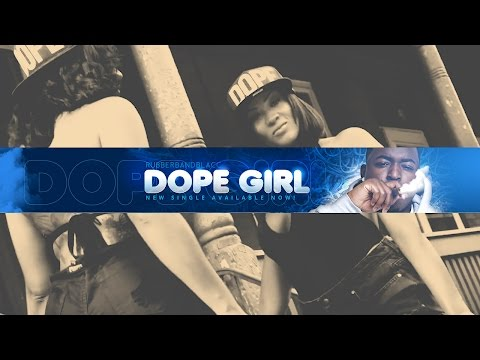 RUBBER BAND BLACC FEAT. KEVIN GATES – DOPE GIRL
