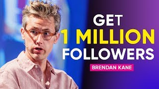how To Get A Million Followers on Facebook and Instagram  Brendan Kane