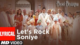 Lyrical: Lets Rock Soniye   Bhool Bhulaiyaa   Akshay Kumar,Vidya Balan   Tulsi Kumar, Shaan   Pritam