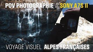 POV PHOTOGRAPHIE avec un SONY A7S II au PARC NATIONAL DES ECRINS