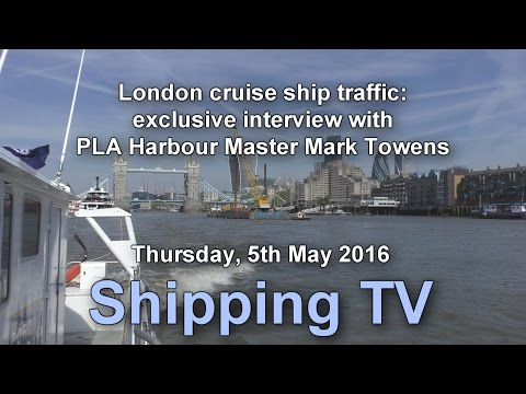 London cruise ship traffic - PLA Harbour Master Mark Towens