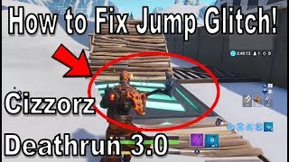 Fortnite - How To Get Rid of the Jump Glitch for Cizzorz Deathrun 3.0 [Fast Tutorial!]