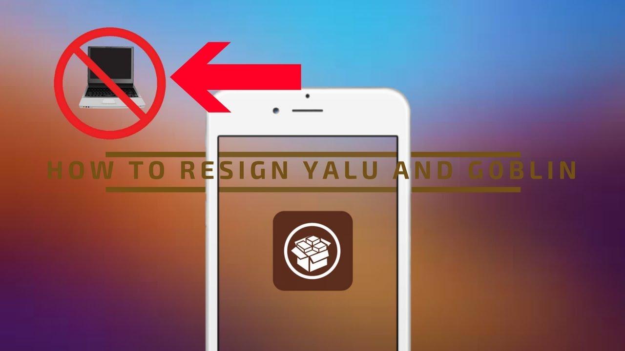 How To Resign Yalu and g0blin Jailbreak(No Computer)