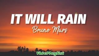 It Will Rain Bruno Mars (lyrics)