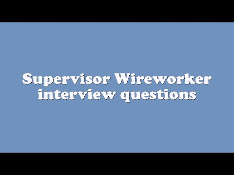 Supervisor Wireworker interview questions