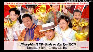 Nhạc phim TVB - Rước vợ đón lộc  -2007 -phát sóng 31-12-2019-