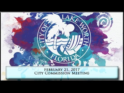 Lake Worth City Commission Meeting February 21, 2017
