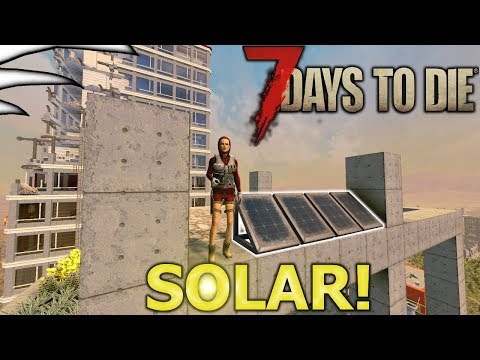 Solar | 7 Days to Die | Part 69 | Alpha 16|  Let's Play