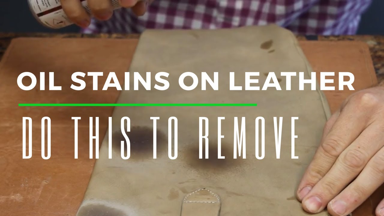How To Remove Oil Stains From Leather Shoes Bags Purses Etc