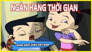 Phim Hoạt Hình Thiếu Nhi Việt Nam - Ngân Hàng Thời Gian