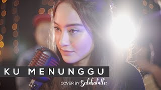 SALSHABILLA - Ku Menunggu by Rossa (COVER)