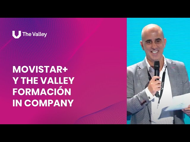Caso de Éxito - Movistar+ y The Valley Formación In Company