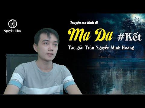 [Phần Kết] MA DA  - Truyện Ma Dân Gian Hay   Nguyễn Huy Vlog