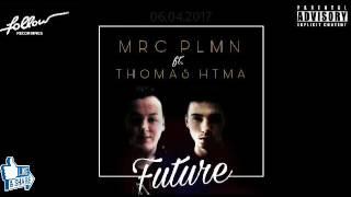 Baixar MRC PLMN ft. THOMAS HTMA - FUTURE ( out now )