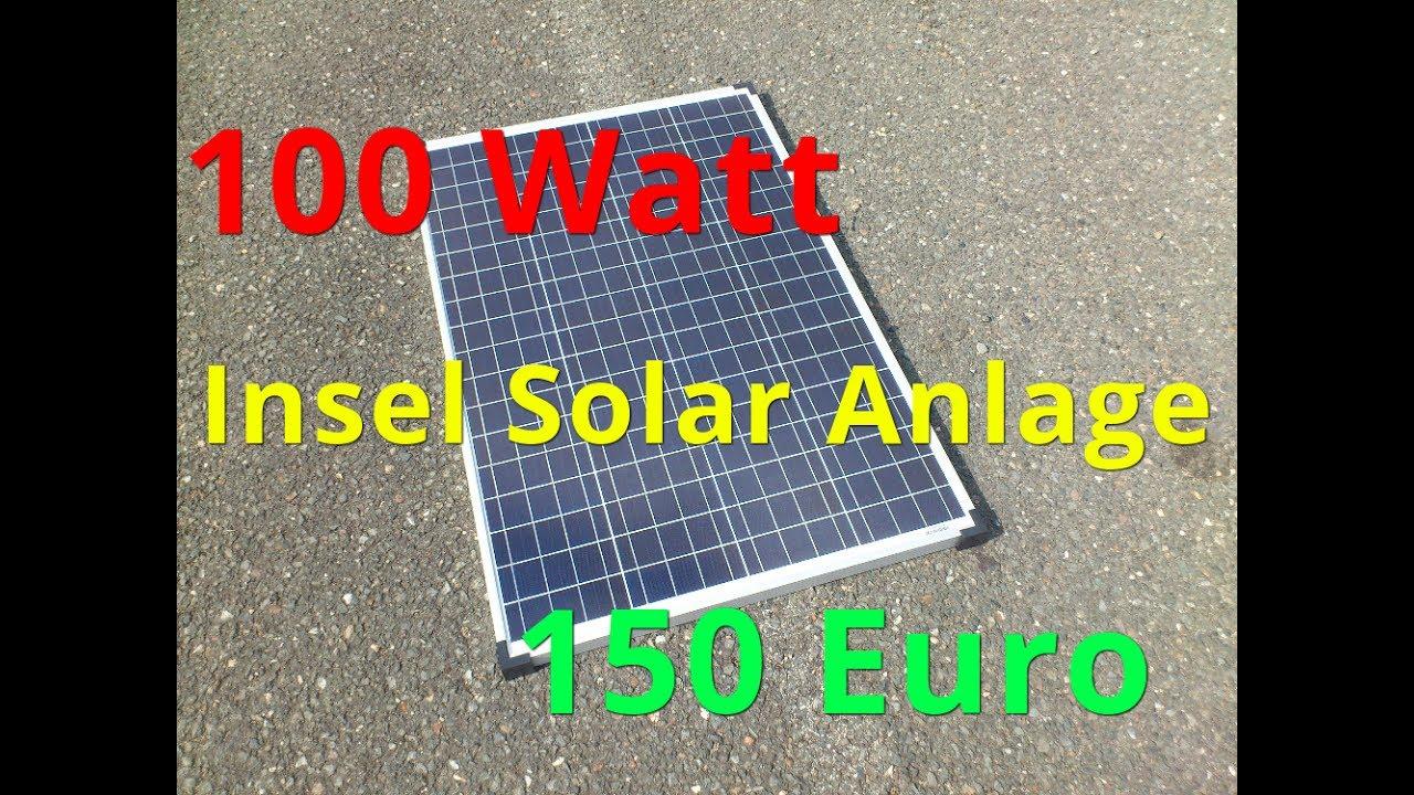how to insel solaranlage f r 150 euro hd 100 watt. Black Bedroom Furniture Sets. Home Design Ideas