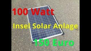 Insel Solaranlage für 150 Euro HD -100 Watt- Aufbau und Erklärung -AuTark-