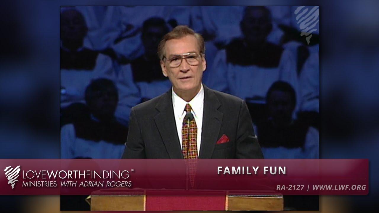 Adrian Rogers: Family Fun #2127