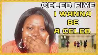 CELEB FIVE I Wanna Be A Celeb Reaction [Choreography] - Stafaband