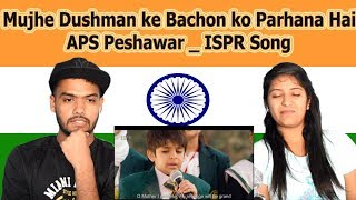 Indian reaction on Mujhe Dushman ke Bachon ko Parhana Hai | APS Peshawar | ISPR Song | Swaggy d