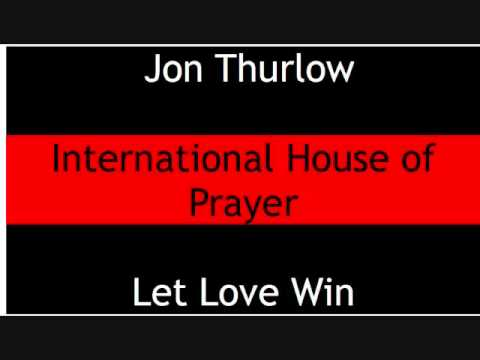 Jon Thurlow- Lord I know you love me Let Love Win