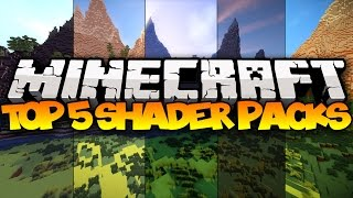 TOP 5 MINECRAFT SHADER PACKS! - 2016 (Best Minecraft Shader Packs)
