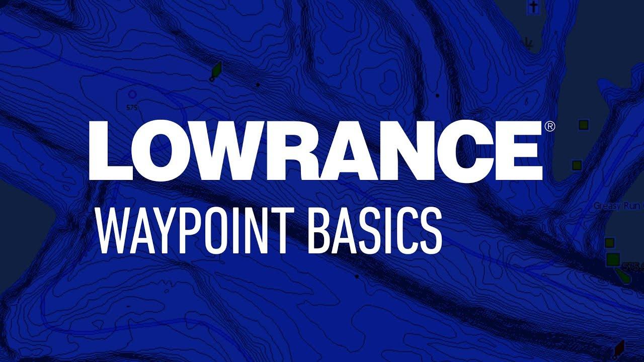 Waypoint Basics | Lowrance