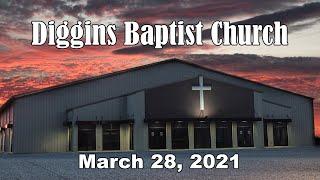 Diggins Baptist Church - March 28, 2021 - Jesus Comes To Jerusalem As King