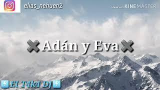 Adán y Eva (Paulo Londra) ✖ EL T4k4 DJ✔