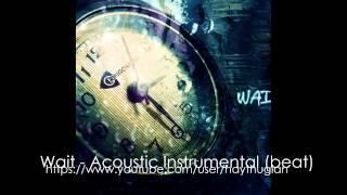 Wait - Acoustic Instrumental (beat)