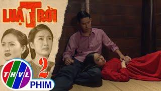 image Luật trời - Tập 2[4]: Được và nhân tình bàn chuyện để hai chị em Trang xào xáo