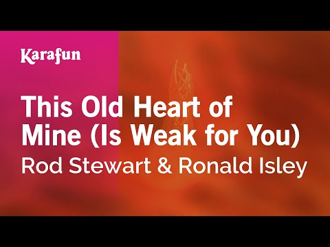 Karaoke This Old Heart of Mine (Is Weak for You) - Rod Stewart *