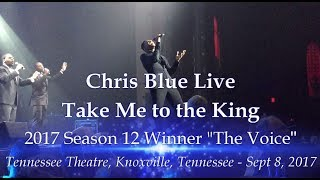 "Chris Blue Live ""Take Me to the King"" Knoxville's Tennessee Theatre, Sept. 8, 2017"