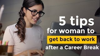 5 Tips for woman to get back to work after a Career Break or Sabbatical - Career Guidance screenshot 5